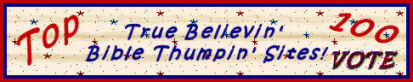 Top 100 True Believin' Bible Thumpin' Sites